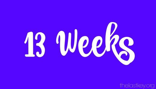 13-weeks