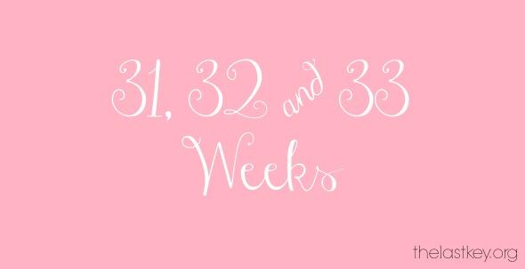 31 32 33 weeks